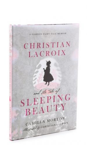 Christian Lacroix & the Tale of Sleeping Beauty Books with Style