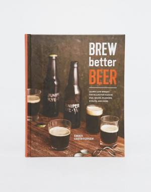 Books Книга Brew Better Beer. Цвет: мульти