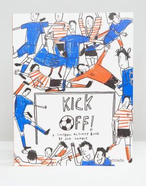 Books Книга Kick Off Football Activity Book. Цвет: мульти