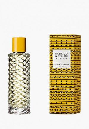 Спрей для тела Vilhelm Parfumerie New York Basilico & Fellini All Over Spray, 100 мл. Цвет: прозрачный