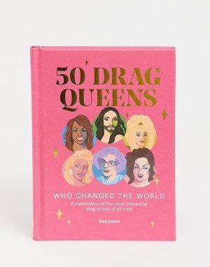 Книга 50 Drag Queens Who Changed the World-Многоцветный Allsorted