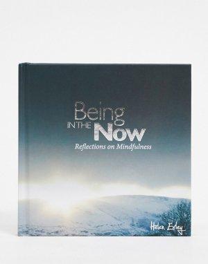 Книга Being In Now-Мульти Allsorted